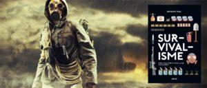 Survivalisme : Etes-vous prêts pour la fin du monde ?